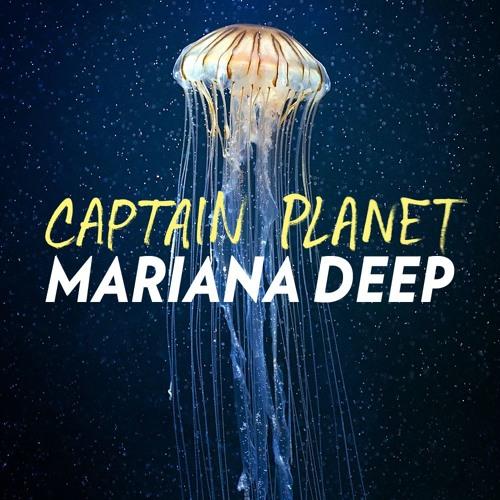 Captain Planet - Mariana Deep
