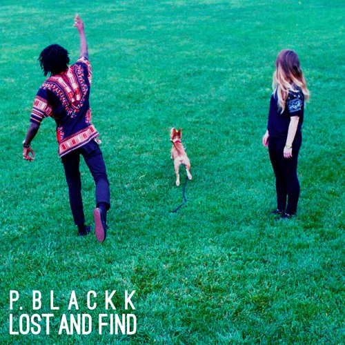 P Blackk – Lost and Find