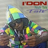 I'Don -Nuh Tek Talk