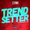 Trendsetter (Prod. by Lish)