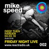 Mike Speed | ReactRadioUk | 040316 | FridayNightLive | 8-10pm | Prog. & Uplifting 90's House | 002