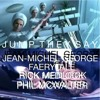 JUMP THEY SAY - ft Jean-Michel George, Faerytale, Rick Medlock, James Morrison & Phil McWalter