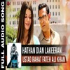 Ustad Rahat Fateh Ali Khan - Hathan Dian Lakeeran Ft. Gippy Grewal, Kainaat Arora