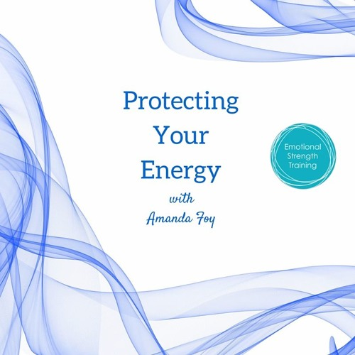 PROTECTING YOUR ENERGY