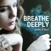 Breathe Deeply- John Vinci (Buy= Free Download!)