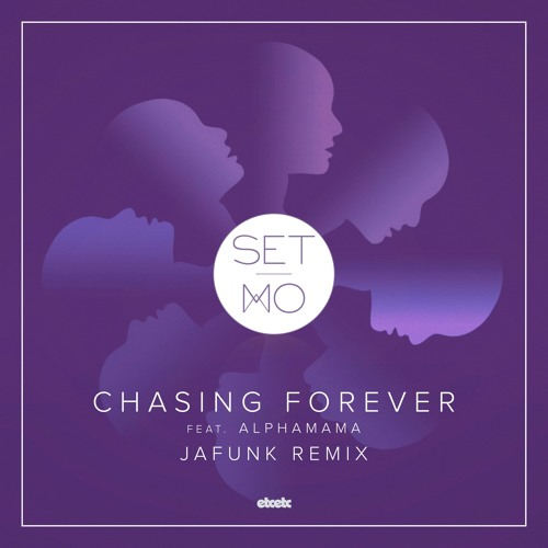 Set Mo - Chasing Forever feat. ALPHAMAMA (Jafunk Remix)