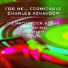 For Me... Formidable - Charles Aznavour - DJ PRODUCER STEVE FEATURING DJ.RORO - REMIX