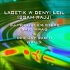 LAGETIK W DENYI LEIL - ISSAM RAJJI - DJ.PRODUCER.STEVE SAID MRAD & DEE JAY RABIH - REMIX