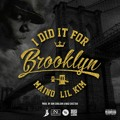 Maino I Did It For Brooklyn (Ft. Lil Kim) Artwork