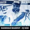 Badshah Mashup - DJ RDS (FREE DOWNLOAD)