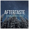 Aftertaste Shawn Mendes (Cover)