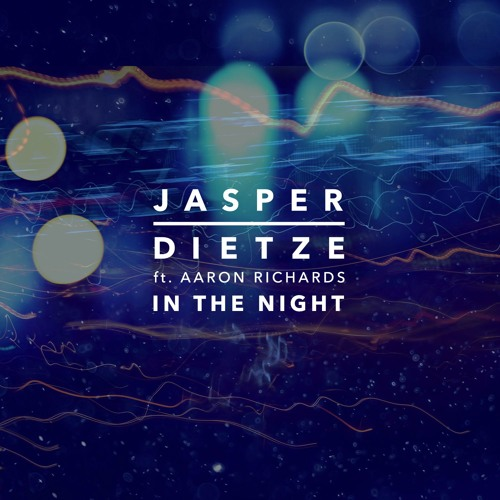 Jasper Dietze feat. Aaron Richards - In The Night (Extended)