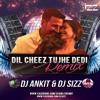 Dil Cheez Tujhe Dedi ( Bang The Club Remix ) - DJ SIZZ & DJ ANKIT