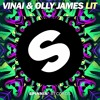 VINAI & Olly James  - LIT (OUT NOW)