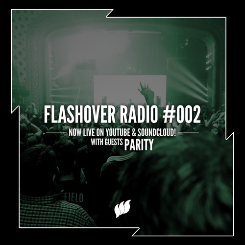Flashover Radio #002 (PARITY Guestmix) - March 11, 2016