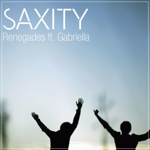 Download X Ambassadors - Renegades (SAXITY ft. Gabriella Remix)