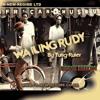 YUNG RULER RUDY WAILING