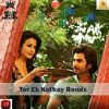 Tor Ek Kothay (Remix) DJ Debashish Saha.mp3