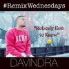 Nobody Has to Know - Kranium ft. Ty Dolla Sign (OFFICIAL DAVINDRA REMIX WEDNESDAY RAP REMIX)