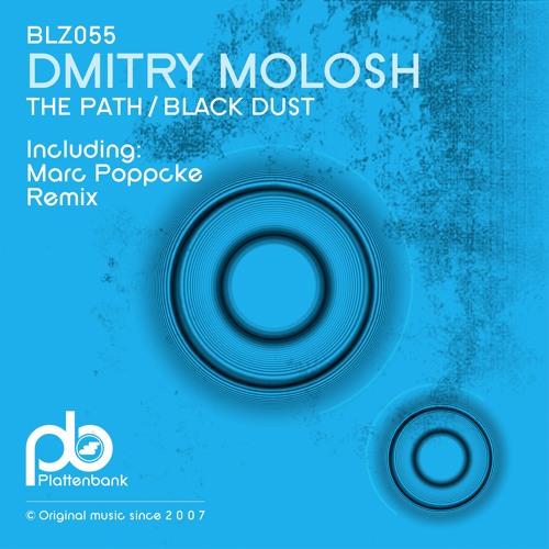 BLZ055 Dmitry Molosh - The Path / Black Dust + Marc Poppcke Remix