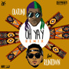 Olatunji Ft. Runtown - Oh Yay Remix [Prod by. Stadic X Wetty Beatz]