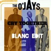 The O'Jays - Cry Together (BLANC Edit)