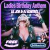 Ladies Birthday Anthem - Lil Jon & DJ Kontrol