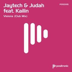Jaytech & Judah feat. Kailin - Visions (Club Mix)