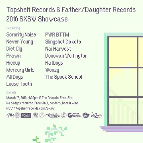 Topshelf Records & Father/Daughter Records @ SXSW 2016