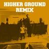 Higher Ground Remix