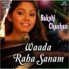 Waada Raha Sanam (Unplugged) - Sakshi Chauhan