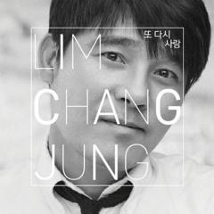 임창정(Lim Chang Jung) - 또 다시 사랑(Love Again) Cover