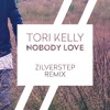 Tori Kelly - Nobody Love (Zilverstep Remix)