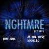 NGHTMRE - Get Back (AB THE THIEF Bootleg)
