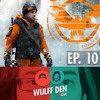 Wulff Den Live Ep 10 - Did Ubisoft Do OK With The Division? A Thinner iPhone? Are Leia and Chewy OK?