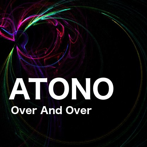 Atono - Over And Over