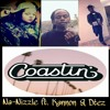 Coastin - Na - Nizzle Ft. D Tez & Kannon