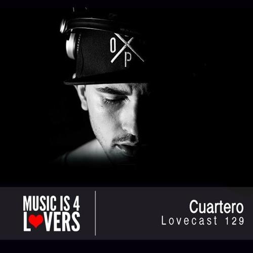 Lovecast Episode 129 - Cuartero [Musicis4Lovers.com]