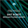 Premiere: Shit Robot 'End Of The Trail' (Roman Flügel Remix)