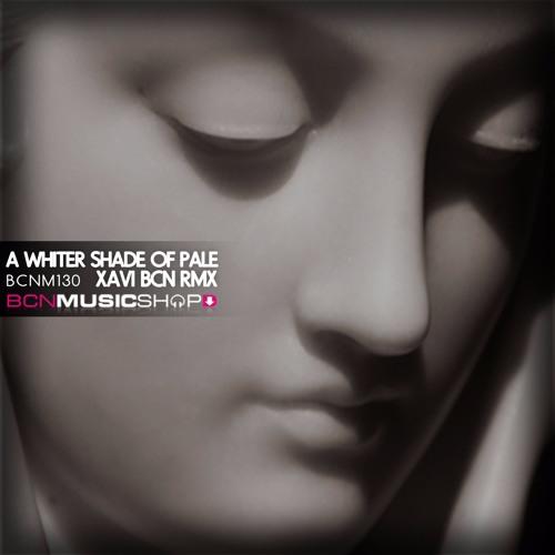 XAVI BCN - A WHITER SHADE OF PALE