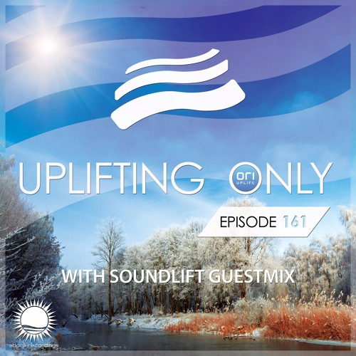 Uplifting Only 161 (March 10, 2016) (incl. SoundLift Guest Mix)