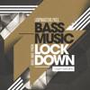 Bass Music Lock Down