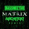 Bassnectar - The Matrix (Architekt Remix)