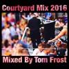 The Fibre Courtyard Party Mix 2016 (Follow Me)
