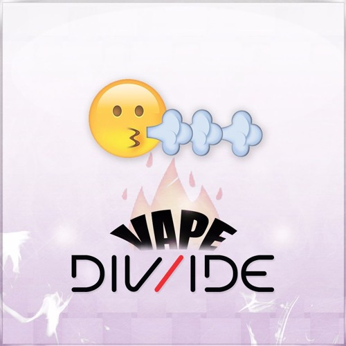 DIV/IDE - Vape (Original Mix)