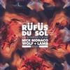 RÜFÜS DU SOL - Say A Prayer For Me (Nick Monaco vs. Wolf + Lamb Remix)