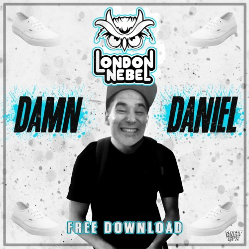London Nebel - Damn Daniel (Free Download)