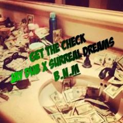 Get The Check- Jay dub x Surreal Dreams