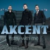 Akcent On And One Stay With Me