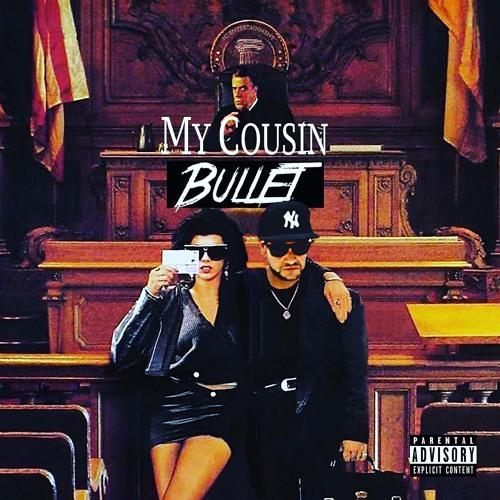 My Cousin Bullet